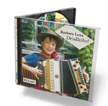 Drialleiho - 20 Jodlerlieder gesungen von Barbara Lexa